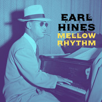 Earl Hines & His Orchestra - Mellow Rhythm