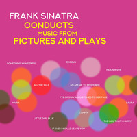 Frank Sinatra - Frank Sinatra Conducts Music from Pictures and Plays