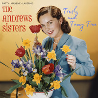 The Andrews Sisters - Fresh and Fancy Free