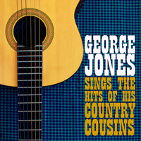 George Jones - George Jones Sings the Hits of His Country Cousins