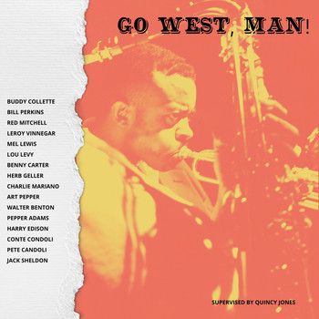 Quincy Jones - Go West, Man!