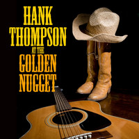 Hank Thompson - Hank Thompson at The Golden Nugget