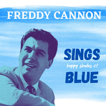 Freddy Cannon - Sings Happy Shades of Blue