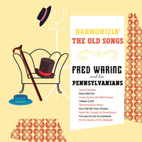 FRED WARING & HIS PENNSYLVANIANS - Harmonizin' the Old Songs