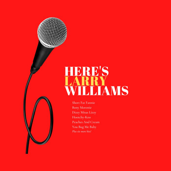 Larry Williams - Here's Larry Williams