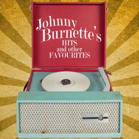Johnny Burnette - Johnny Burnette's Hits and Other Favourites