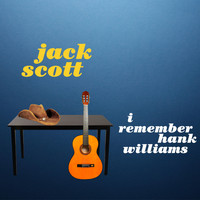Jack Scott - I Remember Hank Williams