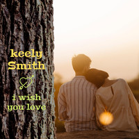 Keely Smith - I Wish You Love