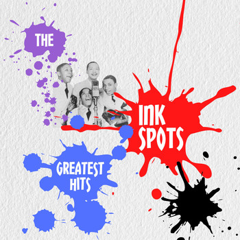 THE INK SPOTS - The Ink Spots Greatest Hits