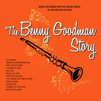 Benny Goodman - The Benny Goodman Story (Original Motion Picture Soundtrack)