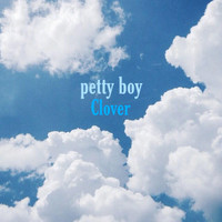 Clover - Petty Boy