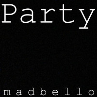 Madbello - Party
