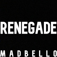 Madbello - Renegade