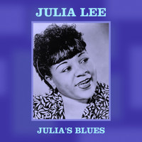Julia Lee - Julia's Blues