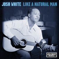 Josh White - Like A Natural Man