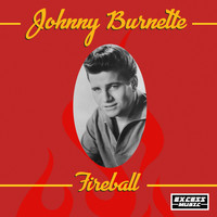 Johnny Burnette - Fireball