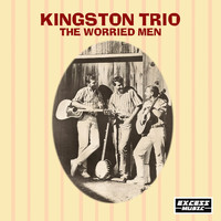 Kingston Trio - The Worried Men