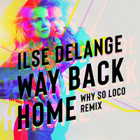 Ilse DeLange - Way Back Home (Why So Loco Remix)