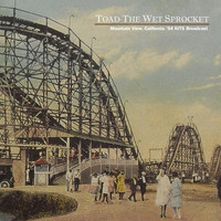 Toad The Wet Sprocket - Mountain View, California '94 (Remastered KITS Broadcast Remastered)