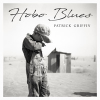 Patrick Griffin - Hobo Blues
