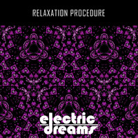 Electric Dreams - Relaxation Procedure