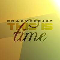 CrazYdeejay - This is Time