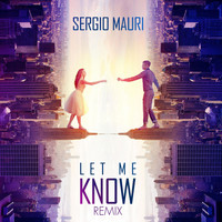 Sergio Mauri - Let Me Know ( Remix )