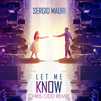 Sergio Mauri - Let Me Know ( Chris Odd Remix )