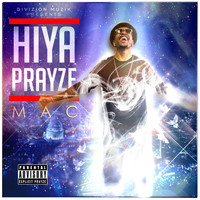 MAC - Hiya Prayze