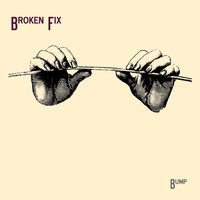 Bump - Broken Fix