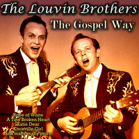 The Louvin Brothers - The Gospel Way