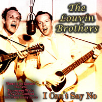 The Louvin Brothers - I Can't Say No