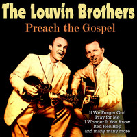The Louvin Brothers - Preach the Gospel