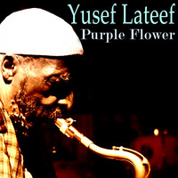 Yusef Lateef - Purple Flower