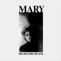 Mary - Die Before Death