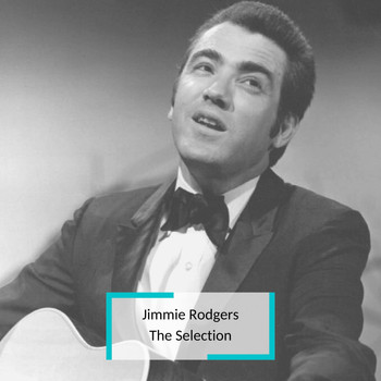 Jimmie Rodgers - Jimmie Rodgers - The Selection