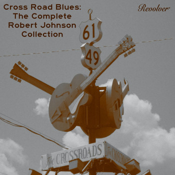 Robert Johnson - Cross Road Blues: The Complete Robert Johnson Collection (Volume 2)