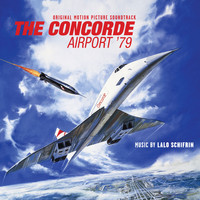 Lalo Schifrin - The Concorde... Airport '79 (Original Motion Picture Soundtrack)