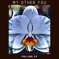 My Other You - Falling - EP (Explicit)