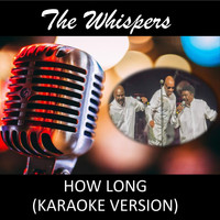 The Whispers - How Long (Karaoke Version)