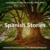 The Earbookers - Learn Spanish Stories in Your Sleep with Ambient Forest Sounds: The Missing Backpack