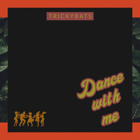 Trickybats - Dance with Me