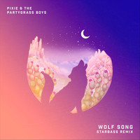Pixie and The Partygrass Boys - Wolf Song (Starbass Remix)