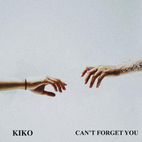 KIKO - Can't Forget You