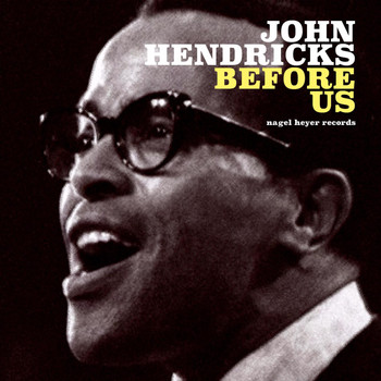 Jon Hendricks - Before Us