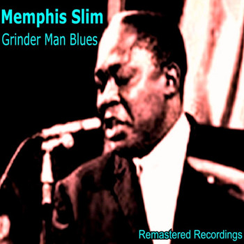 Memphis Slim - Grinder Man's Blues