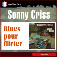 Sonny Criss - Blues Pour Flirter (2) (EP of 1962)