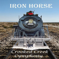 Crooked Creek Cymphony - Iron Horse