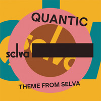 Quantic - Theme from Selva