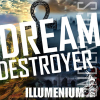 Illumenium - Dream Destroyer